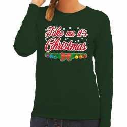 Foute kersttrui groen take me its christmas dames