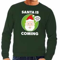 Foute kersttrui santa is coming groen heren