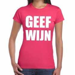 Geef wijn tekst t shirt roze dames