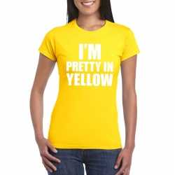I'm pretty in yellow t shirt geel dames
