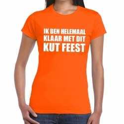 Ik ben helemaal klaar dit kutfeest dames t shirt oranje