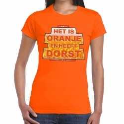 Oranje het is oranje heeft dorst t shirt dames