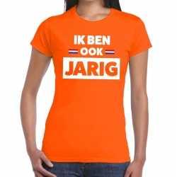 Oranje ik ben ook jarig t shirt dames