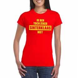 Sint shirt rood ik ben toch zeker sinterklaas niet dames