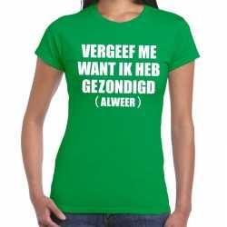 Vergeef me tekst t shirt groen dames