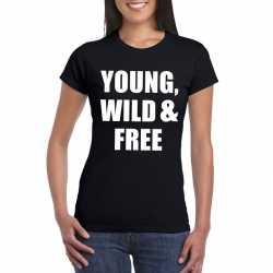 Young, wild and free tekst t shirt zwart dames