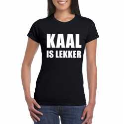 Zwart kaal is lekker shirt dames