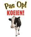 Waakbord pas op koeien 21 bij 15