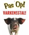 Waakbord pas op varkensstal 21 bij 15